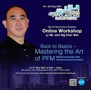 Dental Technicians Program Online Workshop – 42nd APDC 2021